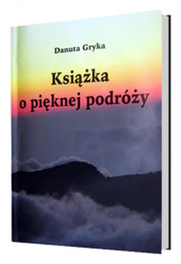 Książka o pięknej podróży - Danuta Gryka